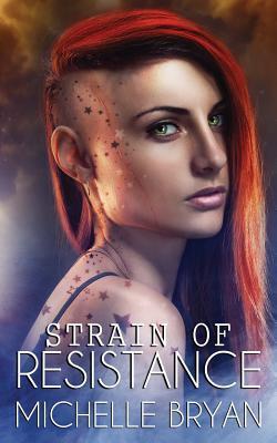 Strain of Resistance (Strain of Resistance #1)