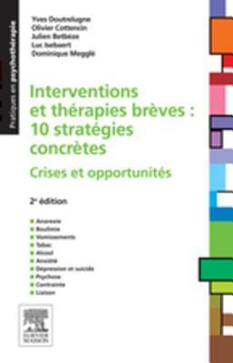 Interventions Et Therapies Breves: 10 Strategies Concretes: Crises Et Opportunites