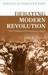 Debating Modern Revolution: The Evolution of Revolutionary Ideas