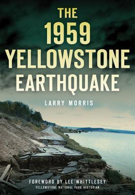 The 1959 Yellowstone Earthquake