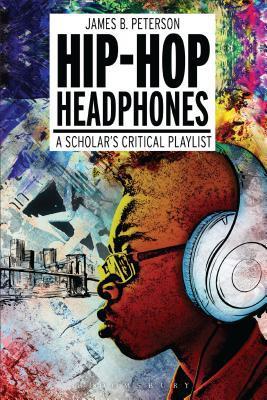 Hip Hop Headphones: A Scholar's Critical Playlist