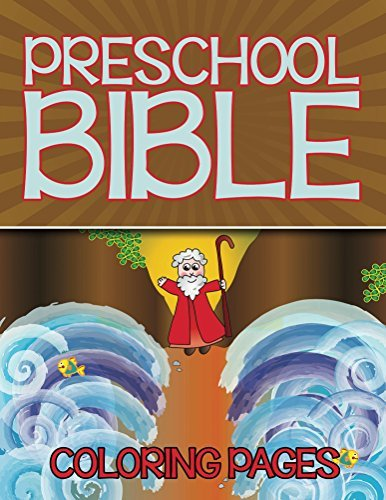 Preschool Bible Coloring Pages: Coloring Books for Kids (Art Book Series)