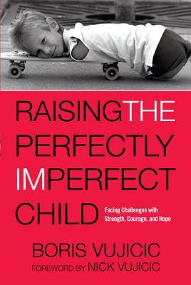 Raising the Perfectly Imperfect Child: Facing Up to Challenges and Embracing a Life Without Limits