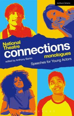 National Theatre Connections Monologues: Speeches for Young Actors