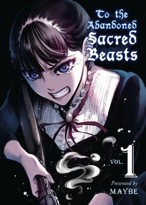 To The Abandoned Sacred Beasts, Vol. 1