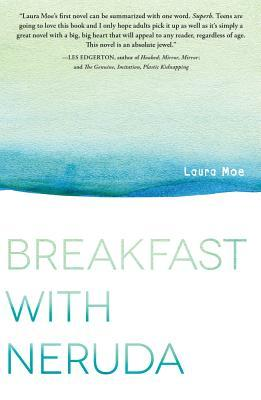 Breakfast with Neruda by Laura  Moe