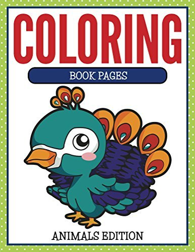 Coloring Book Pages Animals Edition: Coloring Books for Kids (Art Book Series)