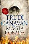 Magia robada by Trudi Canavan
