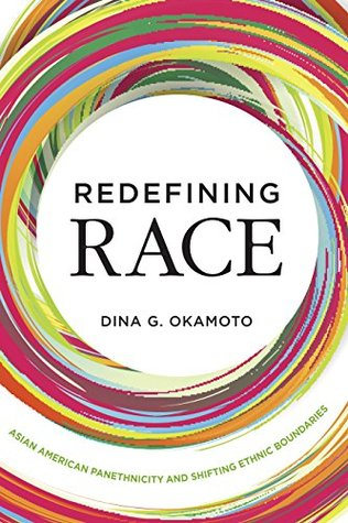 Redefining Race: Asian American Panethnicity and Shifting Ethnic Boundaries