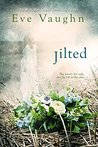 Jilted by Eve Vaughn