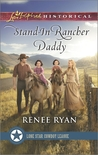 Stand-In Rancher Daddy by Renee Ryan