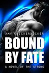 Bound By Fate (The Strong #1)