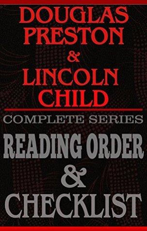 DOUGLAS PRESTON & LINCOLN CHILD: SERIES READING ORDER & BOOK CHECKLIST: SERIES LISTINGS INCLUDE: PENDERGAST SERIES, DR. JEREMY LOGAN, WYMAN FORD, THE GIDEON ... Reading Order & Checklist Series 11)