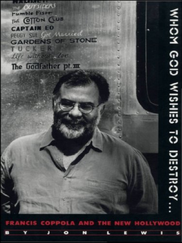 Whom God Wishes to Destroy...: Francis Coppola and the New Hollywood