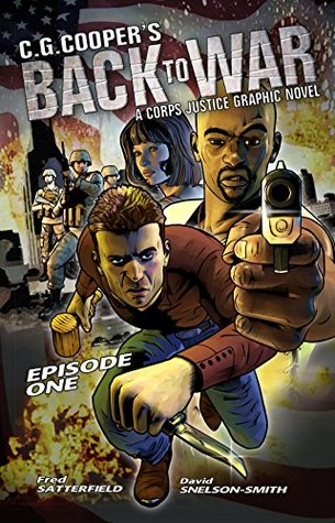 Back to War: Graphic Novel: Episode One (Corps Justice Book 1)