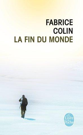 La Fin Du Monde por Fabrice Colin