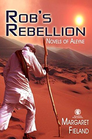 rob-s-rebellion-novels-of-aleyne