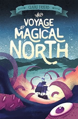 The Voyage to Magical North (The Accidental Pirates #1)