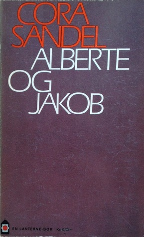 Ebook Alberte og Jakob by Cora Sandel TXT!
