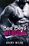 Bad Boy's Wedding by Avery Wilde