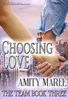 Choosing Love (The Team Book 3)