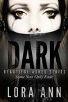 Dark (Beautiful Ashes Series #1)