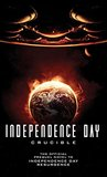 Independence Day: Crucible: The Official Prequel