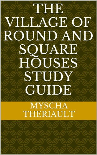 The Village of Round and Square Houses Study Guide