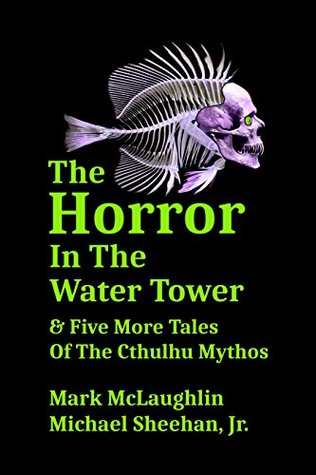 the-horror-in-the-water-tower-five-more-tales-of-the-cthulhu-mythos
