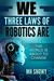 We Three Laws of Robotics Are