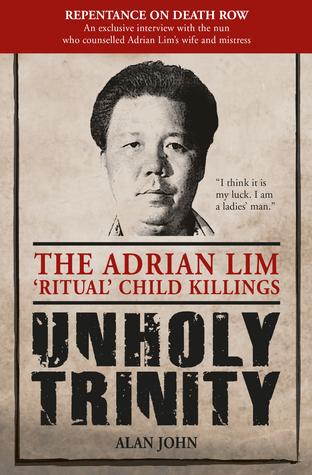 Unholy Trinity: The Adrian Lim 'Ritual' Child Killings