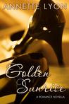Golden Sunrise by Annette Lyon