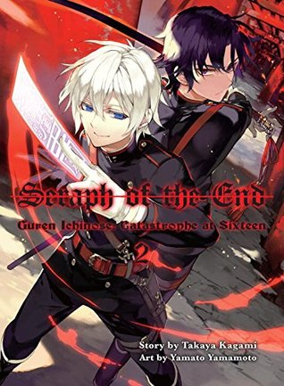 Seraph of the End: Guren Ichinose's Catastrophe at 16 Omnibus, Vol.2 (Seraph of the End: Guren Ichinose's Catastrophe at 16 Omnibus, #2)