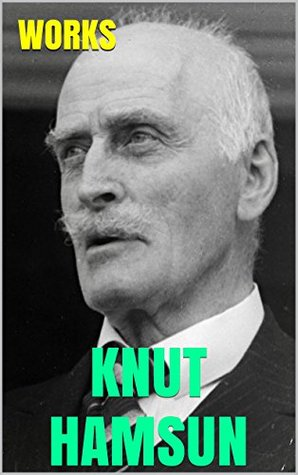 Works by Knut Hamsun: Hunger. Growth of the Soil. Pan. Wanderers. Shallow Soil. Look Back on Happiness. Mothwise.