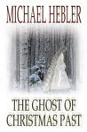 The Ghost of Christmas Past by Michael Hebler