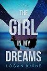 The Girl in my Dreams by Logan Byrne