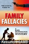 Family Fallacies (A Kate Huntington Mystery, #3)