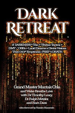 Dark Retreat: Tao + Tibetan Yoga x Darkness = DMT