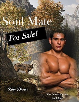 Soul Mate for Sale (The Omega Auction Chronicles, #1)