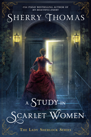 book cover: A Study in Scarlet Women, by Sherry Thomas