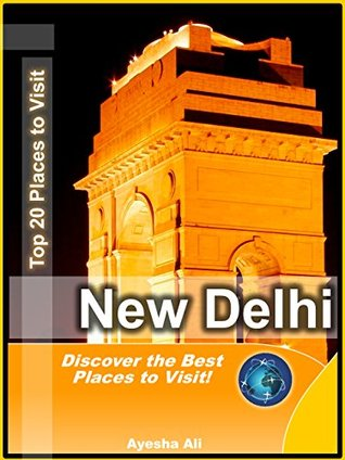 Top Places to Visit in Delhi - India Travel Guide: Asia Edition