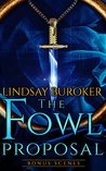 The Fowl Proposal Bonus Scenes by Lindsay Buroker
