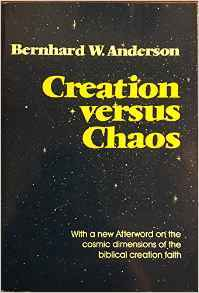 Creation Versus Chaos: The Reinterpretation of Mythical Symbolism in the Bible