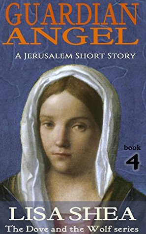 Guardian Angel: A Jerusalem Short Story (The Dove and the Wolf #4)