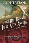 Just One Damned Thing After Another (The Chronicles of St Mary's, #1) by Jodi Taylor