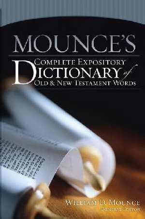 Mounce's Complete Expository Dictionary of Old and New Testament Words Super Saver