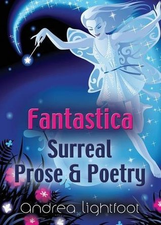 Fantastica - Surreal Prose & Poetry