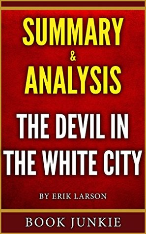 The Devil In The White City: Summary & Analysis