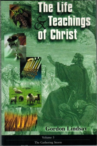 The Life & Teachings of Christ, Volume 3: The Gathering Storm