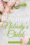 Nobody's Child by LaShonda Bowman